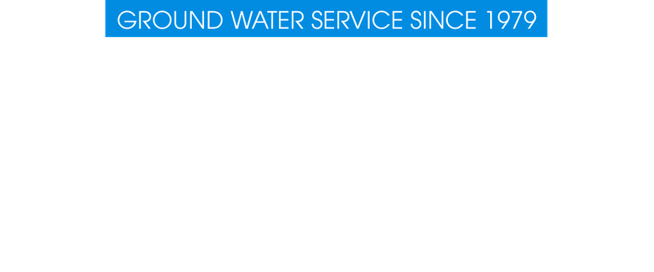 Ground Water Service Since 1979